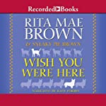 Wish You Were Here  | Sneaky Pie Brown,Rita Mae Brown