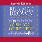 Wish You Were Here | Rita Mae Brown, Sneaky Pie Brown