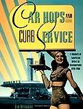 Car Hops and Curb Service, Jim Heimann, 0811811158