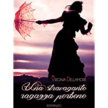 Una stravagante ragazza perbene (Italian Edition)
