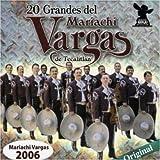: 20 Grandes Del Mariachi Vargas De Tecalitlan
