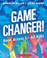 Game Changer!: Book Access for All Kids