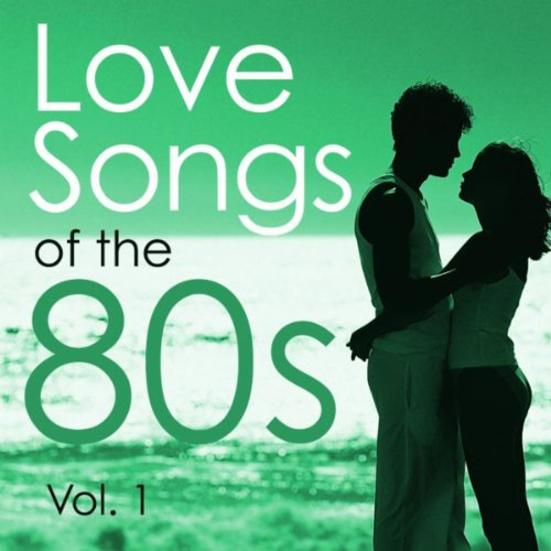 Love Songs of the 80s Vol.1