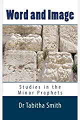 Word & Image: Studies in the Old Testament Minor Prophets Paperback