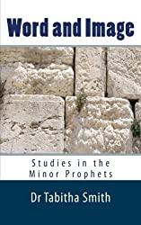 Word & Image: Studies in the Old Testament Minor Prophets
