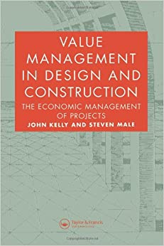 Value Management in Design and Construction: The Economic Management of Projects