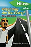 Which Way Are You Going?, Robert H. Scott Jr., 1479777714