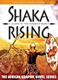 Image of Shaka Rising: A Legend of the Warrior Prince (The African Graphic Novel Series)
