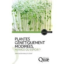 Plantes génétiquement modifiées, menace ou espoir ? (Enjeux sciences)