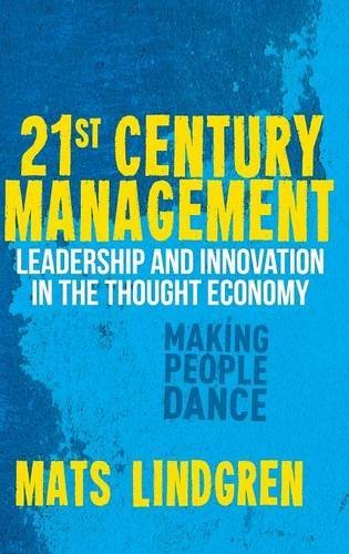 Download 21st Century Management: Leadership and Innovation in the Thought Economy (Palgrave Studies in European Union Politics) Pdf