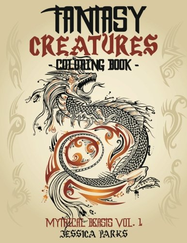 Fantasy Creatures Coloring Book: A Magnificent Collection Of Extraordinary Mythical Fantasy Creatures For Inspiration And Relaxation (Mythical Fantastic Beasts) (Volume 1)