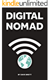 Digital Nomad: Work online, Travel the world, live a location independent lifestyle