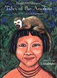 Tales of the Amazon, Daniel Munduruku, 0888993927