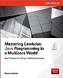 Mastering Lambdas: Java Programming in a Multicore World, Naftalin, Maurice, 0071829628