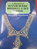 A Manual of Hand-Made Bobbin Lace Work, Margaret Maidment, 071343855X