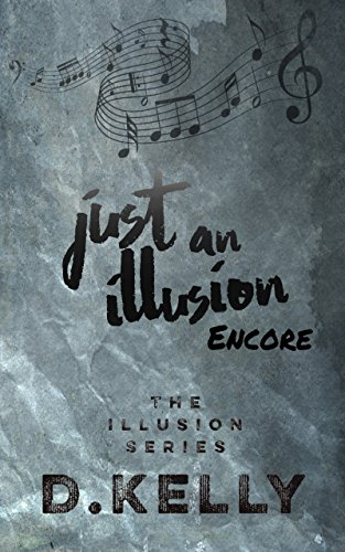 Just an Illusion - Encore by D. Kelly