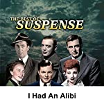 Suspense: I Had an Alibi | Joseph Kearns