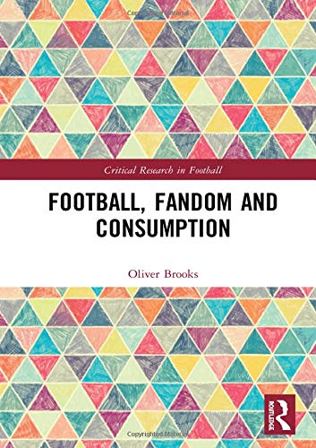 Pdf Outdoors Football, Fandom and Consumption (Critical Research in Football)