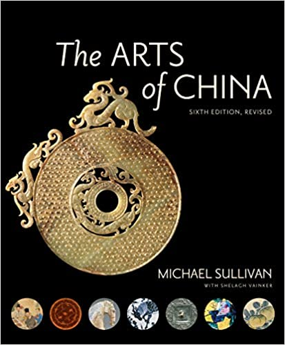 the arts of china sixth edition revised and expanded
