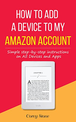 How to Add a Device to My Amazon Account: Simple step-by-step instructions on All Devices and Apps