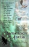 img - for Anthology Askew Volume 005: Fantastically Askew (Askew Anthologies) (Volume 5) book / textbook / text book