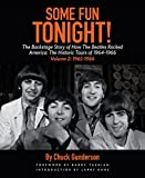 img - for Some Fun Tonight!: The Backstage Story of How the Beatles Rocked America: The Historic Tours of 1964-1966 Volume 2: 1965-1966 book / textbook / text book