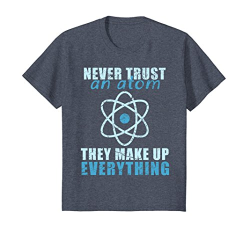 Kids Never trust an atom They make up
