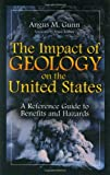 The Impact of Geology on the United States, Angus M. Gunn, 0313314446