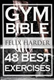 Bodybuilding Gym Bible: 48 Best Exercises to Add Strength and Muscle