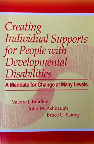 Creating Individual Supports for People With Developmental Disabilities: A Mandate for Change at Many Levels
