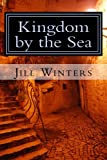 Kingdom by the Sea, Jill Winters, 1466298421