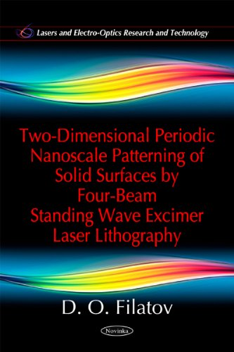 Two-Dimensional Periodic Nanoscale Patterning Of Solid Surfaces By Four-Beam Standing Wave Excimer Laser Lithography (Lasers And Electro-Optics Research And Technology)