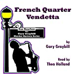 French Quarter Vendetta: Murder & Mystery in the Big Easy | Gary Graybill