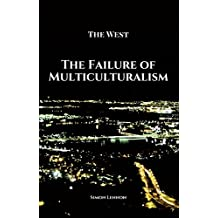 The Failure of Multiculturalism
