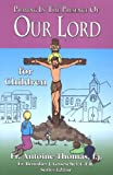 Praying in the Presence of Our Lord for Children, Anoine Thomas, 1931709955