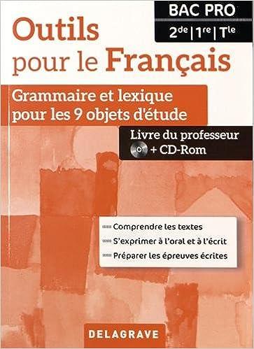 Outils Pour Le Francais 2e 1re Tle Bac Pro Grammaire Et