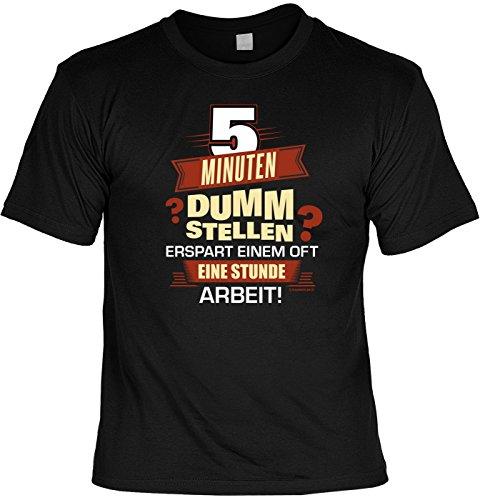 T-Shirt Spruchshirt als Geschenk - 5 Minuten dumm stellen spart Arbeit - Funshirt für den arbeitsscheuen Kollegen
