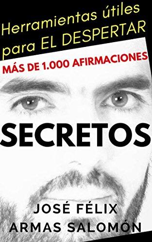 Amazon.com: Secretos: Herramientas útiles para el despertar (Spanish Edition) eBook: José Félix Armas Salomón: Kindle Store