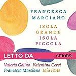 Isola grande Isola piccola | Francesca Marciano