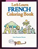 Let's Learn French Coloring Book, Anne-Francoise Pattis, 0844213896