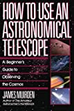 How To Use An Astronomical Telescope