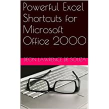 Powerful Excel Shortcuts for Microsoft Office 2000 (Powerful Word and Excel Shortcuts for Microsoft Office 2000)