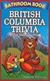 Bathroom Book of British Columbia Trivia, Andrew Fleming, 1897278020