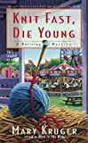 Knit Fast, Die Young by Mary Kruger front cover