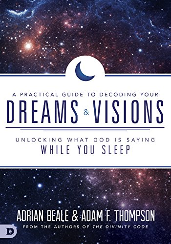 A practical guide to decoding your dreams and visions unlocking a practical guide to decoding your dreams and visions unlocking what god is saying while fandeluxe Image collections
