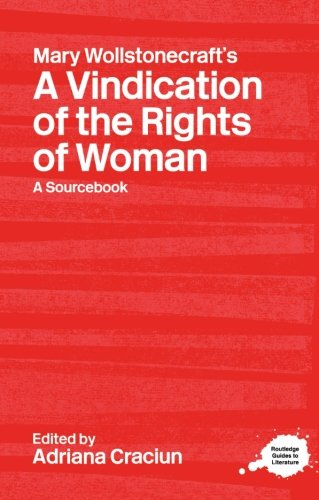 Mary Wollstonecraft's A Vindication of the Rights of Women (Routledge Guides to Literature)
