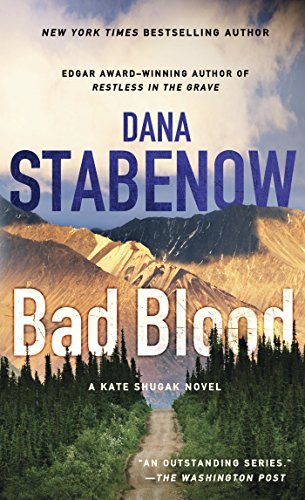 Bad Blood: A Kate Shugak Novel (Kate Shugak Novels Book 20)