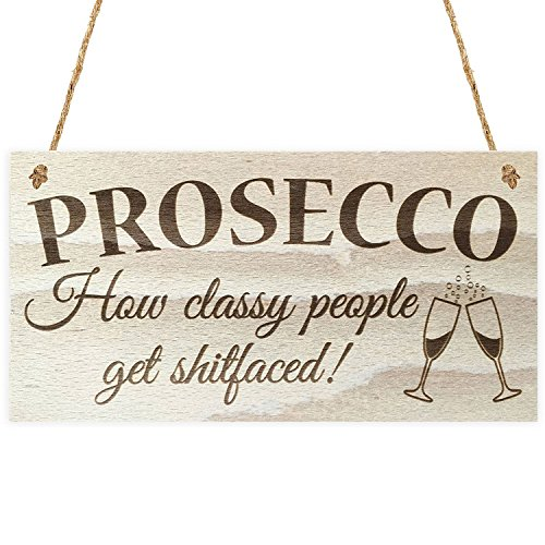 Meijiafei Prosecco,How Classy People get Shitfaced Wooden Sign