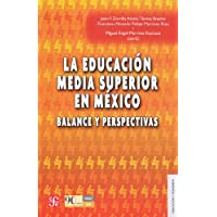 La educación media superior en México. Balance y perspectivas