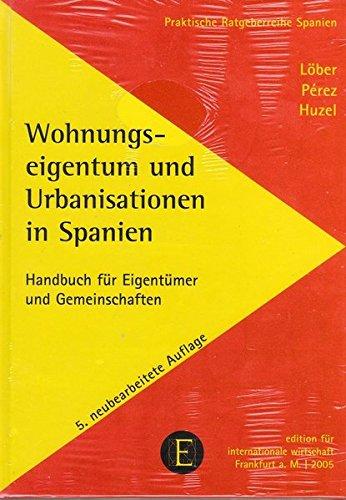 Wohnungseigentum und Urbanisationen in Spanien: Handbuch für Eigentümer und Gemeinschaften